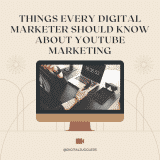 things every digital marketer should know about youtube marketing