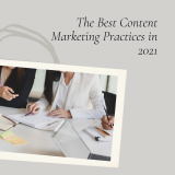 The Best Content Marketing Practices in 2021